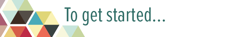 To get started…