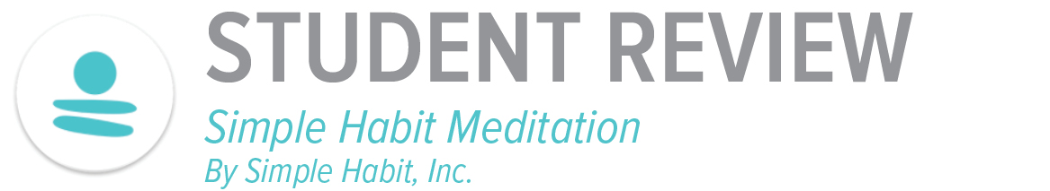Student review: Simple Habit Meditation by Simple Habit, Inc.