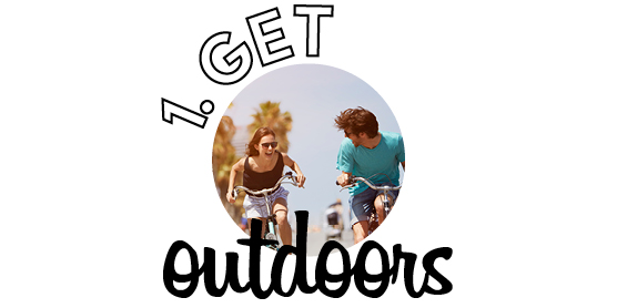 1. Get outdoors