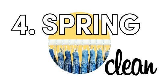 4. Spring clean