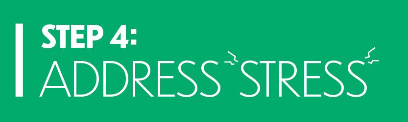 Step 4: Address stress