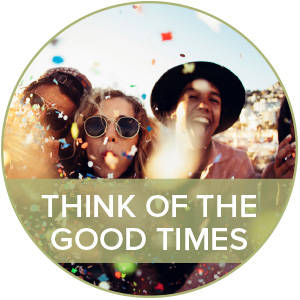 Think on the good times