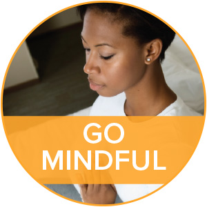 Go mindful