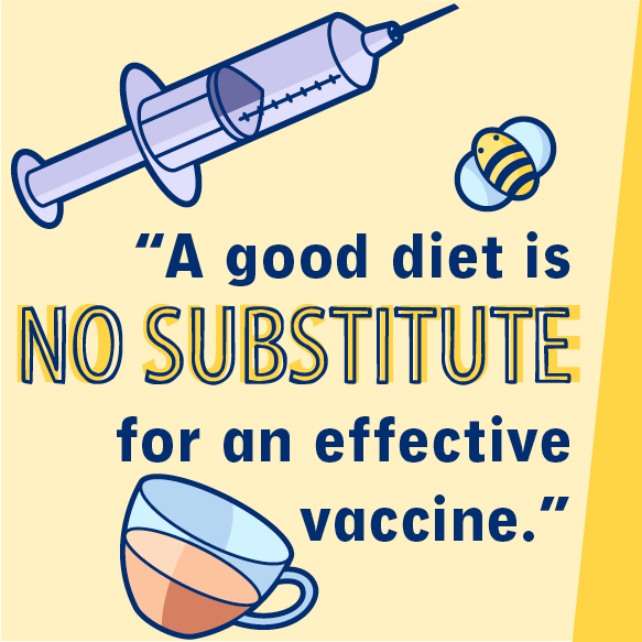 "quote: ""A good diet is no substitute for an effective vaccine."""