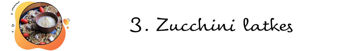 3. Zucchini latkes