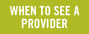 when to see a provider