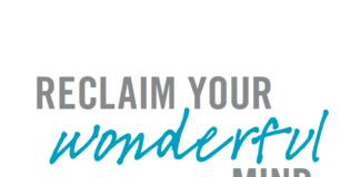 Reclaim Your Wonderful Mind