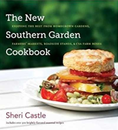 The New Southern Garden Cookbook, Sheri Castle