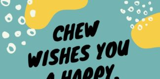 SEE YOU IN THE FALL! CHEW WISHES YOU A HAPPY, HEALTHY, & RELAXING SUMMER