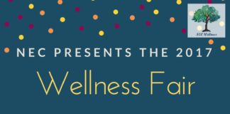 NEC PRESENTS THE 2017 Wellness Fair FEATURING LOCAL WELLNESS EXPERTS AND FREE SNACKS October 23 | 2-5 PM Brown Hall hearing conservation, yoga, nutrition, counseling services, and more!
