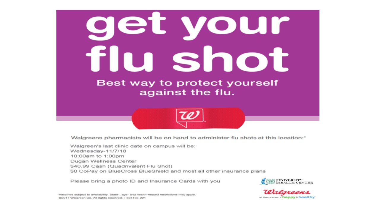 Walgreen's last Flu Shot Clinic on campus - November 7th - 10am to 1pm- Dugan Wellness Center