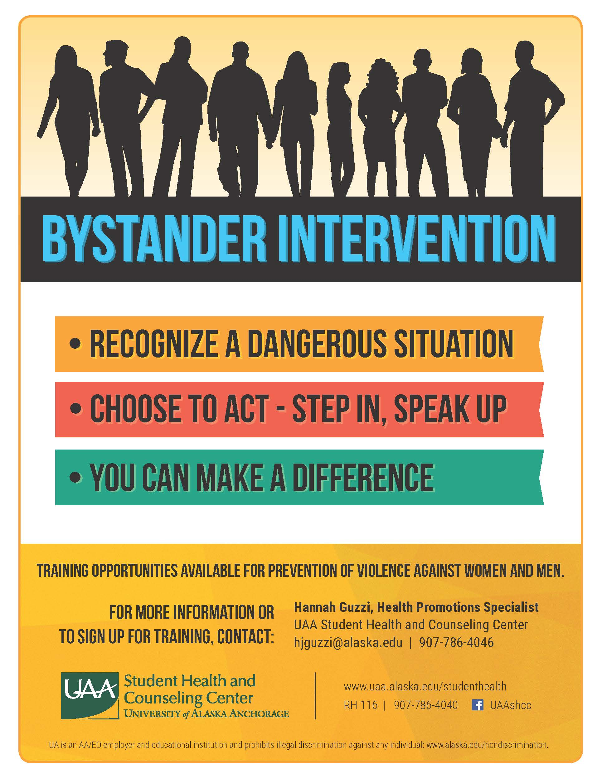 Bystander Intervention Training Contact Hannah Guzzi at 907-786-4046 or hjguzzi@alaska.edu to schedule a training.