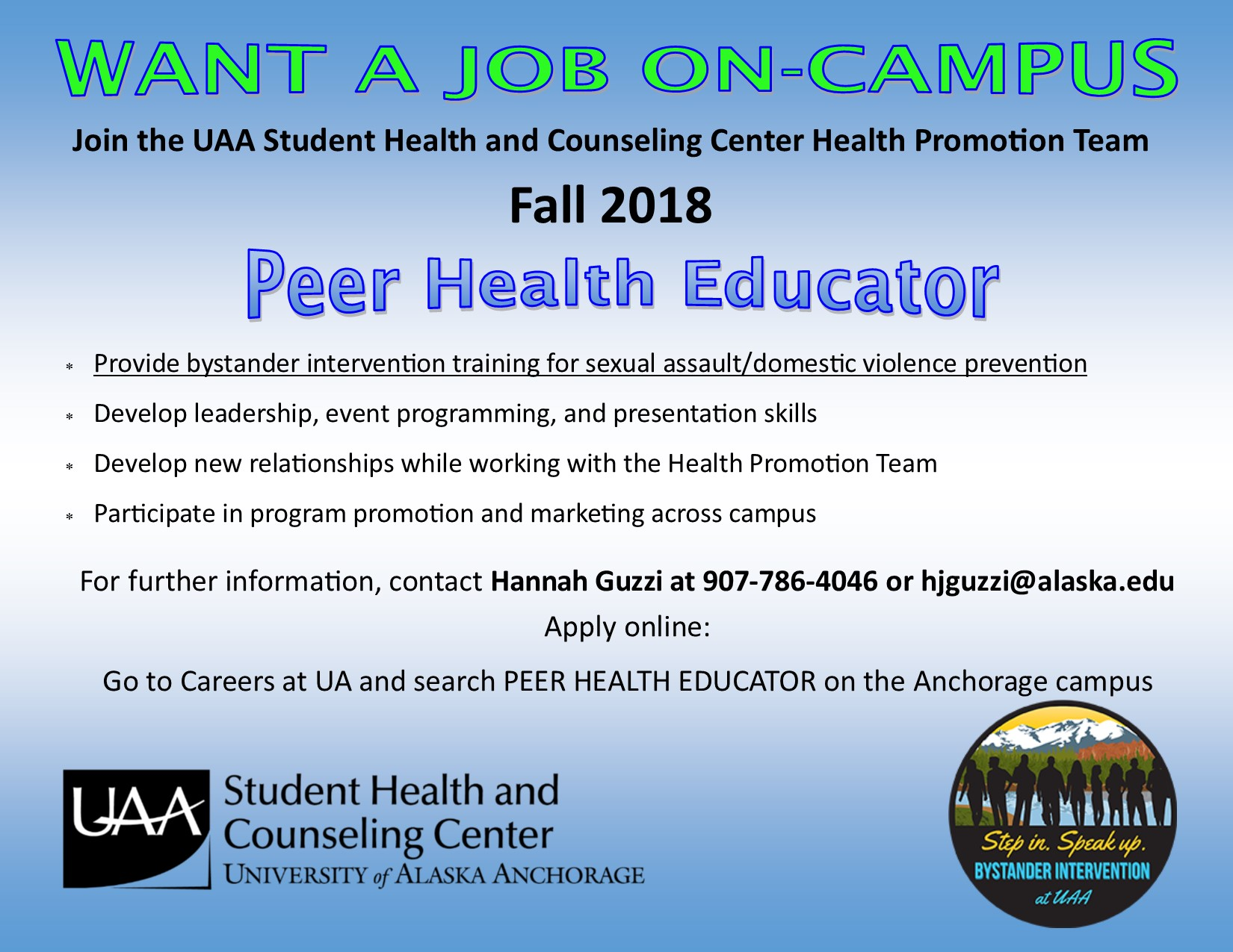 Peer Health Educator Job Posting: Go to Careers at UA and search peer health educator on the Anchorage campus
