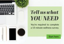 Tell us what you need: You're required to complete a 15-minute wellness survey.