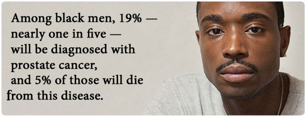 Among black men, 19% - nearly one in five - will be diagnosed with prostate cancer and 5% of those will die from the disease.