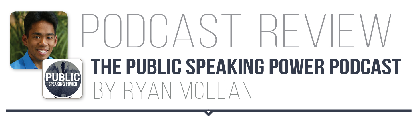 Podcast review: The Public Speaking Power Podcast, by Ryan Mclean