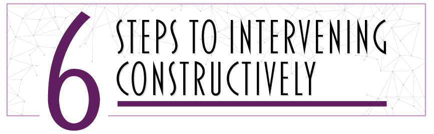 6 steps to intervening constructively