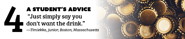 4. A Student's Advice: Just simply say you don't want to drink