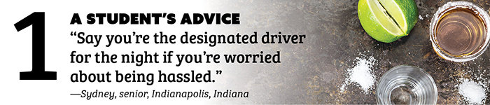 1. A Student's Advice: Say you're the designated driver for the night and you're worried about being hassled