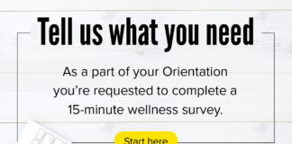 tell us what you need, as part of your orientation you're requested to complete a 15-minute wellness survey