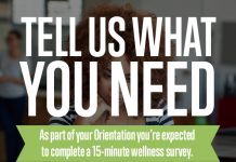 Tell us what you need. As part of your orientation you're expected to complete a 15-minute wellness survey