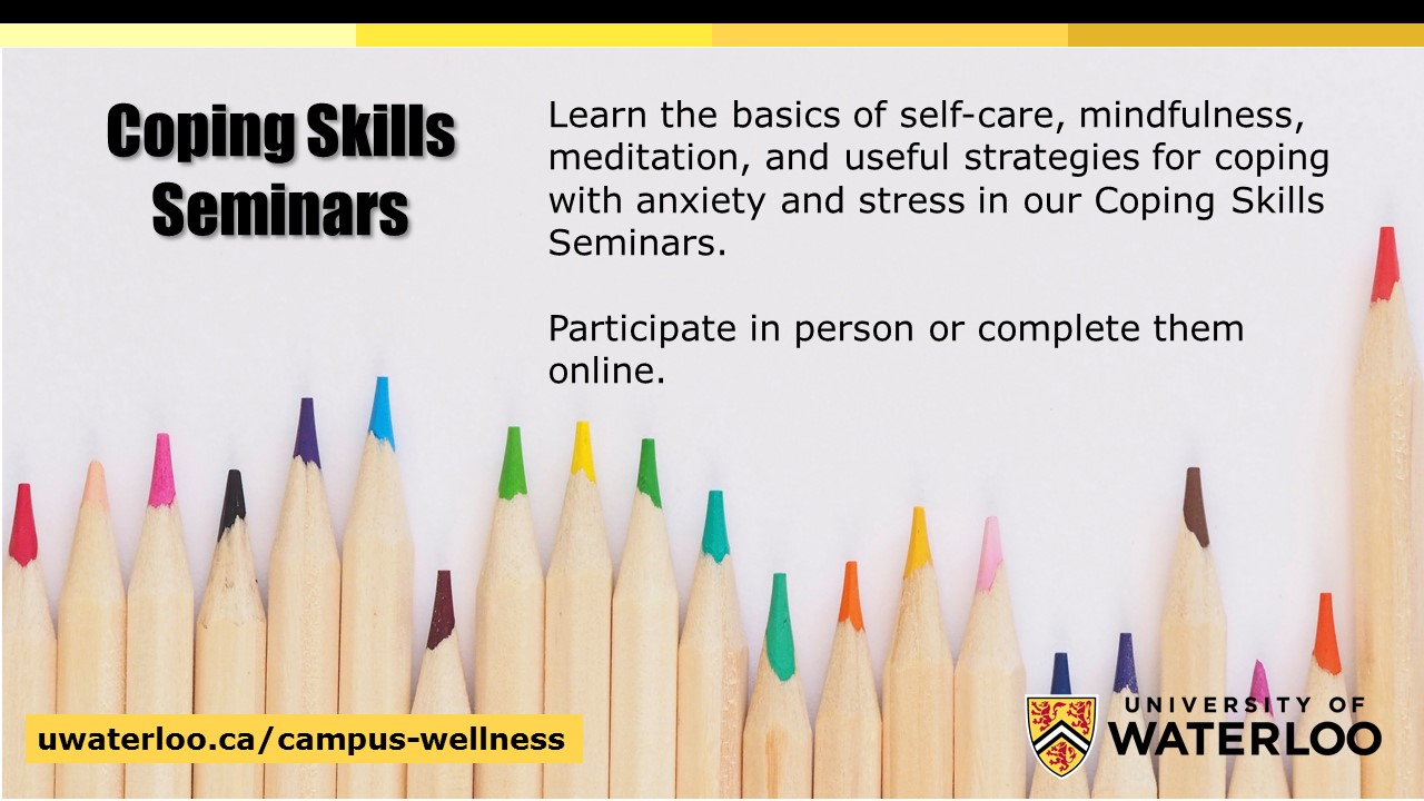 Coping skills seminars. Lear the basics of self-care, mindfulness, meditation, and useful strategies for coping with anxiety and stress in our coping skills seminars.