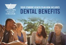 YOUR STUDENT HEALTH PLAN NOW INCLUDES DENTAL BENEFITS FREE CLEANING* * EXAM & X-RAY SCHEDULE A VISIT TODAY 800-992-3366 westerndental.com *Free cleaning includes basic cleaning and x-rays only for eligible students of Antelope Valley College under the schedule 7781 plan. X-rays do not include panoramic or cephalometric images. Diagnosis may result in additional treatments with different copays and deductibles. 1610-722-B