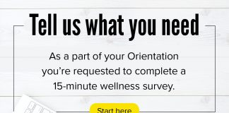 Tell us what you need: As part of your Orientation you're requested to complete a 15-minute wellness survey.