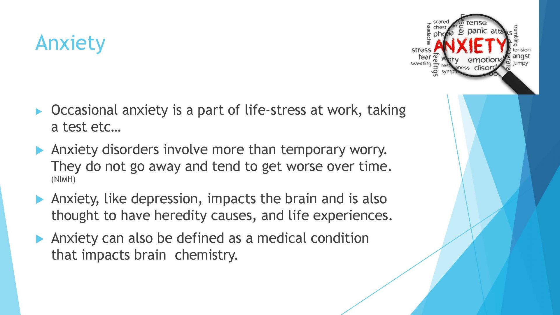 Anxiety disorders involve more than temporary worry. Anxiety like depression impacts the brain.