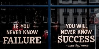 Writing on a window reads: If you never know failure, you will never know success. by Sugar Ray Leonard