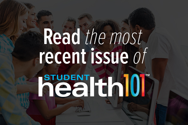 Read the most recent issue of Student Health 101