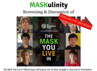 "MASKulinity: Screening & Discussion of ""The Mask You Live In"" film."