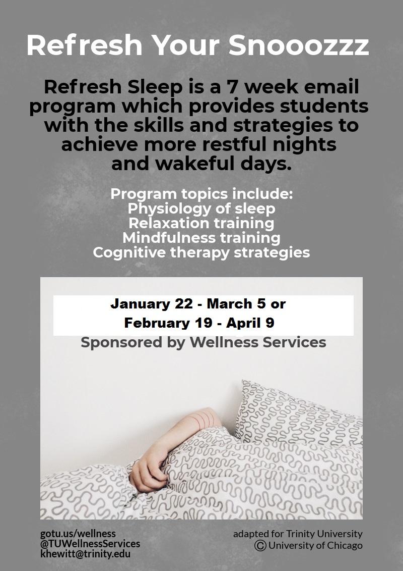 Refresh Sleep program Jan 22-Mar 5 or Feb 19-April 9. Email khewitt@trinity.edu to register.