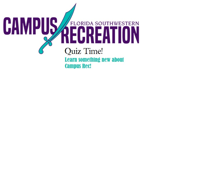 Campus Recreation Quiz! Learn something new about Campus Rec!