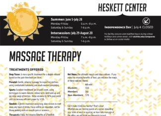 on designated focal areas of tight muscles or pain. Chair Massage Table Massage $60/hour $60/hour heskett Center Summer: June 5-July 28 Monday-Friday 6 a.m.-8 p.m. Saturday & Sunday 1-6 p.m. Independence Day   July 4 CLOSED Intersession: July 29-August 20 Monday-Friday 7 a.m.-8 p.m. Saturday & Sunday 1-6 p.m. Massage therapy TREATMENTS OFFERED Deep Tissue: A more specific treatment for a deeper release based on the pain threshold per client. Prenatal: Gentle, relaxing massage for expecting mothers using comfortable bolstering and much needed pampering. Sports: Excellent treatment, pre or post event, using techniques to warm muscles, relieve lactic acid build up and increase range of motion. Helps recovery by 50% post event and can increase efficient power by 3-5%. Swedish: A gentle treatment using long, slow strokes to melt away any trace of stress. Focus will be on relaxation, not for those seeking work on muscle pain or soreness. Therapeutic: Enjoy the relaxing benefits of a Swedish massage with the added treatment of a Deep Tissue massage : 30 min 60 min 90 min Students $25 $40 $55 Members $30 $50 $70 Non-Members $40 $60 $80 For facility closures and modified hours during school holidays and winter break, visit wichita.edu/campusrec or follow us on social media. Hot Stone: The ultimate muscle and stress relaxer. Ifyou enjoy the relaxing benefits of heat, you will love the magic of these volcanic stones. 60 min Students $50 Members $60 Non-Members $70 Can't make it into our facility? That's okay! Whether you are hosting guests at a social, rewarding your team at work or wanting an hour solo massage at the office, we will bring our therapists to you! To make an appointment: (316) 978-3082 or visit the Guest Services Desk at the Heskett Center