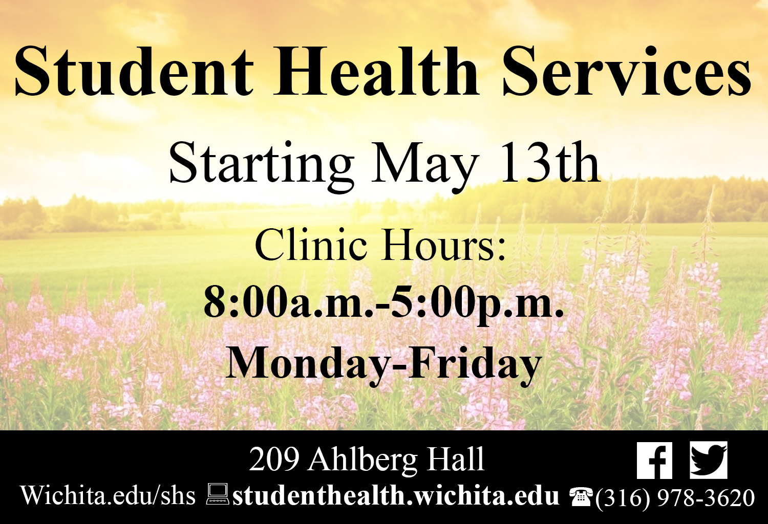 Student Health Services starting May 13 clinic hours from 8 am to 5 pm Monday through Friday.