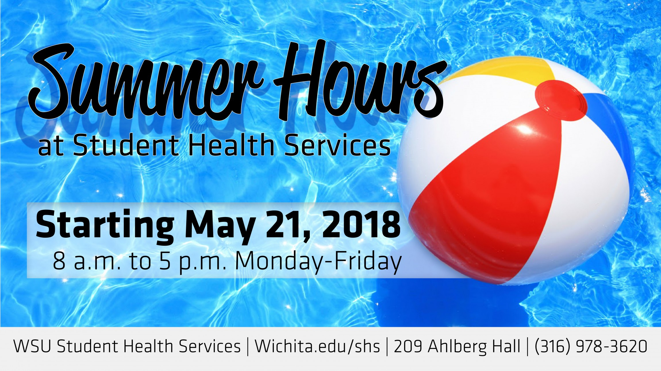 Summer Hours at Student Health Services; Monday through Friday 8 a.m. to 5 p.m.