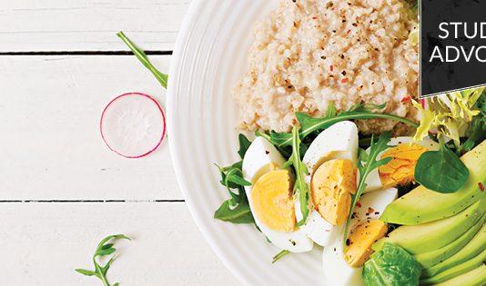 Student advocate: Eggs, avocado, and oatmeal