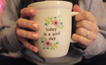 A mug that reads today is a good day