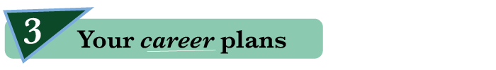 3. Your career plans